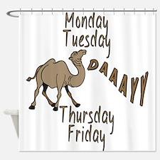 Hump Day Camel Weekdays Shower Curtain
