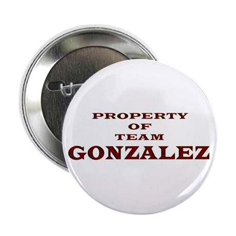 "Property of Team Gonzalez 2.25"" Button (10 pack)"