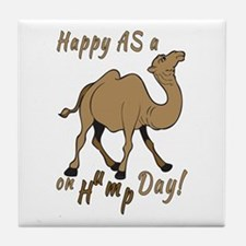 Happy AS A a Camel on Hump Day Tile Coaster