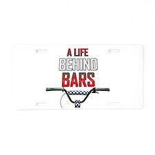 BMX A Life Behind Bars Aluminum License Plate