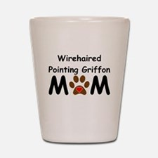 Wirehaired Pointing Griffon Mom Shot Glass