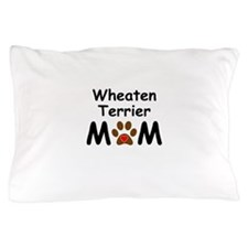 Wheaten Terrier Mom Pillow Case