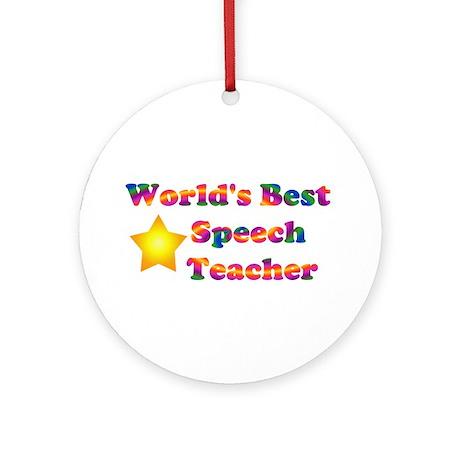 World's Best Speech Teacher Ornament (Round)
