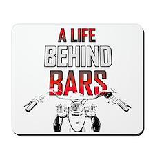 Motorcycle - A Life Behind Bars Mousepad