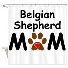 Belgian Shepherd Mom Shower Curtain