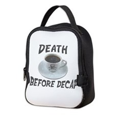 Death Before Decaf Neoprene Lunch Bag