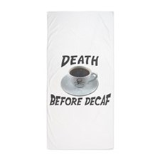 Death Before Decaf Beach Towel