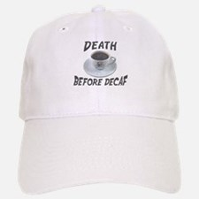 Death Before Decaf Baseball Baseball Cap