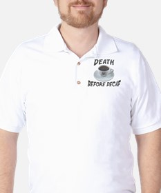 Death Before Decaf Golf Shirt