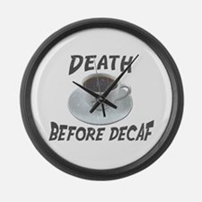 Death Before Decaf Large Wall Clock
