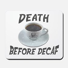 Death Before Decaf Mousepad