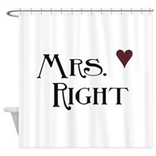 Mrs. right Shower Curtain