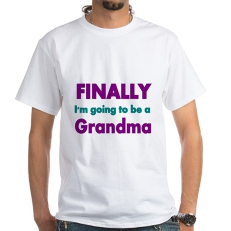 Finally Im going to be a Grandma T-Shirt
