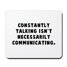 Constantly talking... Mousepad