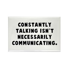 Constantly talking... Rectangle Magnet