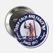 "Keep Calm and Frack On 2.25"" Button"