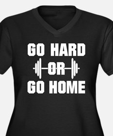 Go Hard or Go Home Workout Plus Size T-Shirt