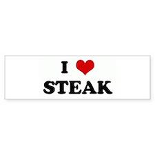 I Love STEAK Bumper Bumper Sticker