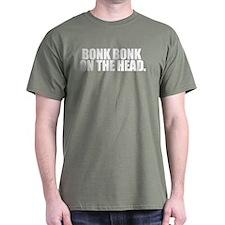 Bonk Bonk on the Head T-Shirt Military Green