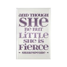 Though She Be But Little She is Fierce Rectangle M