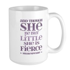 Though She Be But Little She is Fierce Mug