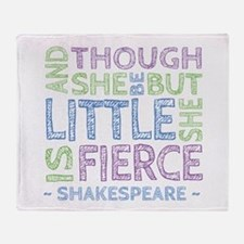 Though She Be But Little She is Fierce Throw Blank