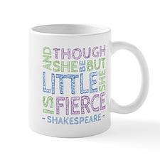 Though She Be But Little She is Fierce Mug