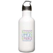 Though She Be But Little She is Fierce Water Bottl