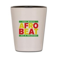 AFROBEAT _ USE MUSIC AS A WEAPON Shot Glass
