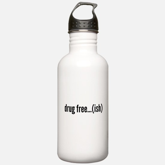 drug free...... kinda? Water Bottle