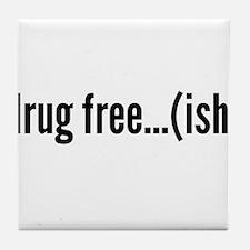 drug free...... kinda? Tile Coaster