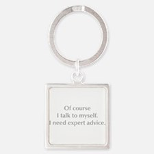 of-course-I-talk-to-myself-opt-gray Keychains