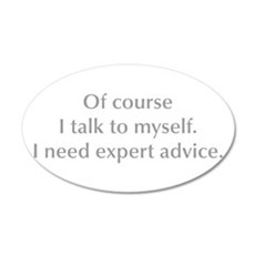 of-course-I-talk-to-myself-opt-gray Wall Decal