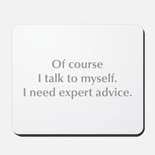 of-course-I-talk-to-myself-opt-gray Mousepad