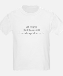 of-course-I-talk-to-myself-opt-gray T-Shirt