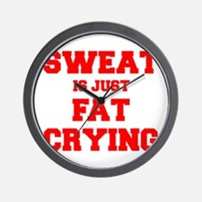 sweat-is-just-fat-crying-fresh-red Wall Clock