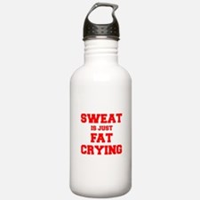 sweat-is-just-fat-crying-fresh-red Water Bottle
