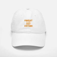 sweat-is-just-fat-crying-fresh-orange Baseball Baseball Baseball Cap