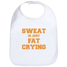 sweat-is-just-fat-crying-fresh-orange Bib