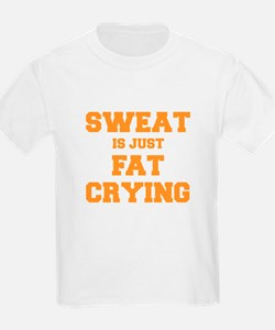 sweat-is-just-fat-crying-fresh-orange T-Shirt
