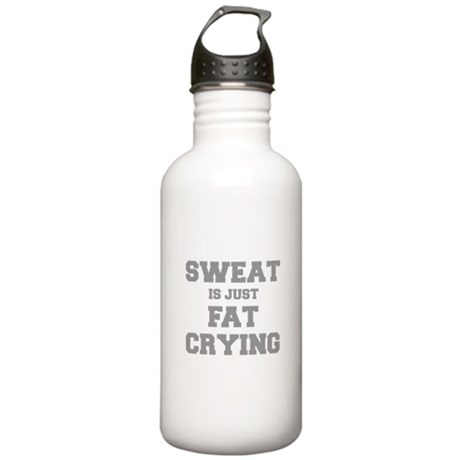 sweat-is-just-fat-crying-fresh-gray Water Bottle