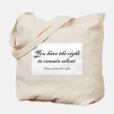 You have the right to remain  Tote Bag