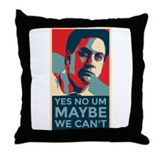 MAYBE WE CAN'T Throw Pillow