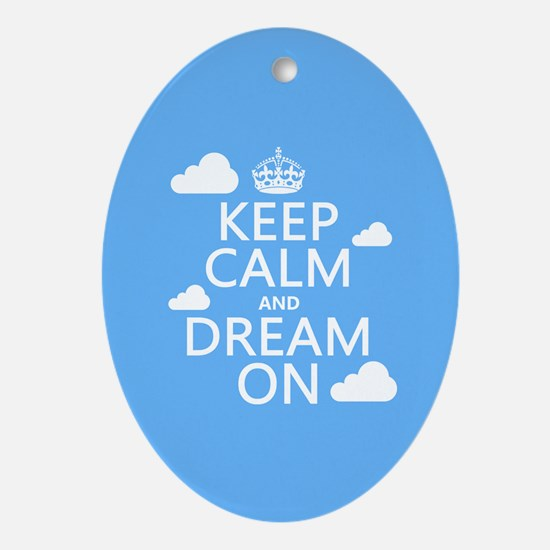 Keep Calm and Dream On Ornament (Oval)