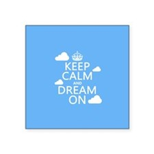 Keep Calm and Dream On Sticker
