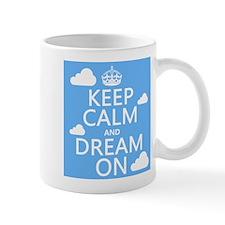 Keep Calm and Dream On Small Mug