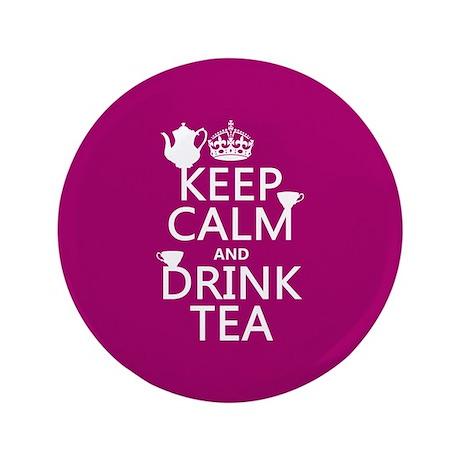 "Keep Calm and Drink Tea 3.5"" Button"
