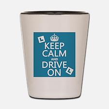 Keep Calm and Drive On Shot Glass