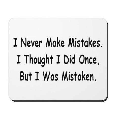 I Never Make Mistakes... Mousepad