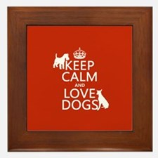 Keep Calm and Love Dogs Framed Tile